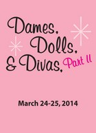 Dames, Dolls, And Divas Part Two