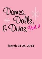 Dames, Dolls, And Divas Part Two