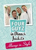 Four Guyz In Dinner Jackets Always In Style World Wide National Tour