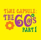 Time Capsule The Sixties (Part One)