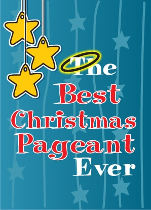 THE BEST CHRISTMAS PAGEANT EVER :: Sunset Playhouse