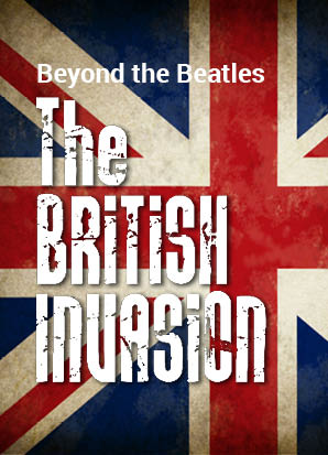 Beyond The Beatles The British Invasion Sunset Playhouse