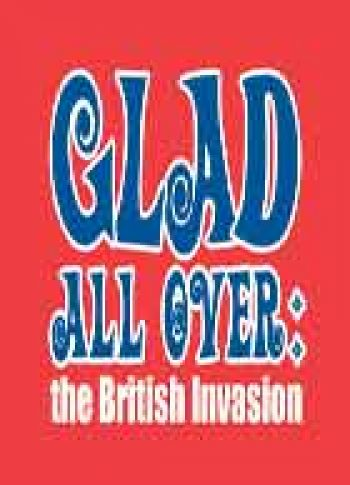 Glad All Over The British Invasion