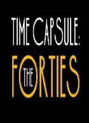 Time Capsule The Forties